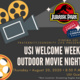 USI Welcome Week Outdoor Movie Event information included in description with images of movie reels, movie tickets and the Jurassic Park logo