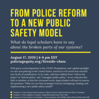 From Police Reform to a New Public Safety Model – What do legal scholars have to say about the broken parts of our systems?