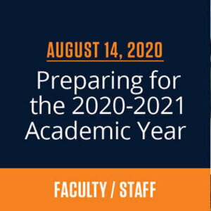Faculty/Staff Town Hall: Preparing for the 2020 2021 Academic Year