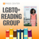 LGBTQ+ Reading Group: registration closes