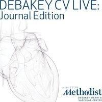 DeBakey CV Live: Journal Edition