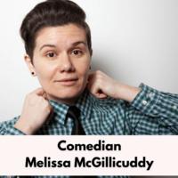 Ally Week: Comedian Melissa McGillicuddy
