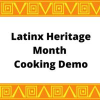 Latinx Heritage Month Cooking Demo