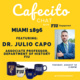 Cafecito Chat: Miami 1896 with Dr. Julio Capo, Associate Professor within the Department of History at FIU