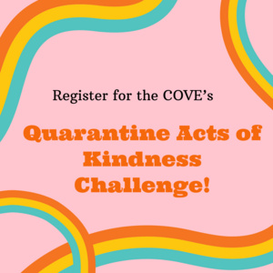 COVE's Quarantine Acts of Kindness Challenge