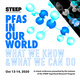 PFAS In Our World: What We Know and What We Can Do