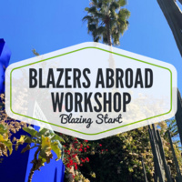 Blazers Abroad Workshop - Blazing Start