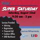 Virtual Super Saturday, August 22, 9:30 am - 2 pm. tinyurl.com/UHDSuperSaturday. Services Provided: Advising, Registration, Financial Aid, Cashier's Office, UHD Northwest
