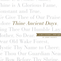 Thine Ancient Days: A WFU History