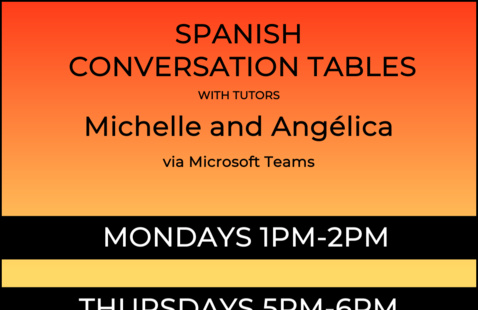 Spanish Conversation Tables Tuesdays from 1-2 and Thursday from 5-6