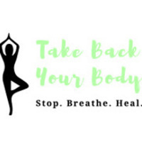 Take Back Your Body Yoga logo. Yoga pose with text stop.breathe. heal.