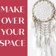 Make Over Your Space
