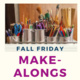 "Image of art supplies with the text, ""Fall Friday Make Alongs"""