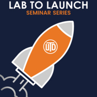 Lab to Launch Series: for researchers interested in pursuing entrepreneurship