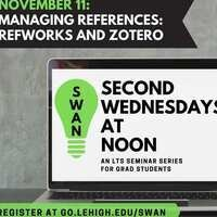 Managing References: RefWorks and Zotero   Second Wednesdays at Noon   LTS Seminar
