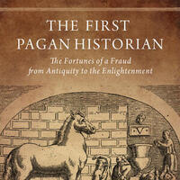 "Forging Antiquity: Dares the Phrygian, ""First Pagan Historian"""