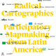 LLILAS Faculty Book Talk: Radical Cartographies: Participatory Mapmaking from Latin America