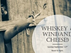 Whiskey & Wine (and cheese!)