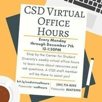 yellow event flyer with an aerial view of a animated desk with clipart images of a laptop, paper, pen, and coffee with information about CSD Virtual Office Hours taking place every Monday through December 7th from 12-1:30PM