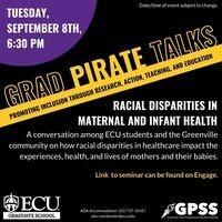 Grad PIRATE Talk: Racial Disparities in Maternal and Infant Health
