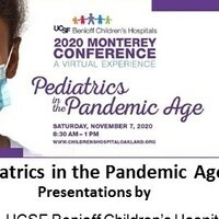 "Annual ""Virtual"" Monterey Conference: Pediatrics in the Pandemic Age"