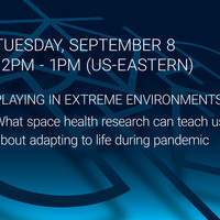 Playing in Extreme Environments: What space health research can teach us about adapting to life during pandemic
