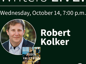 Writers LIVE! Robert Kolker, Hidden Valley Road: Inside the Mind of an American Family