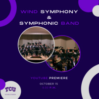 Ensemble Concert Series: TCU Wind Symphony and Symphonic Band- RESCHEDULED to Oct. 15