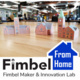 Fimbel From Home!