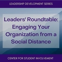 Leaders' Roundtable: Engaging Your Organization from a Social Distance