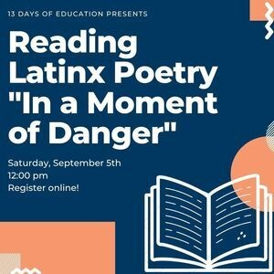 Reading Latinx Poetry 'in a Moment of Danger'