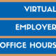 Virtual Employer Office Hours