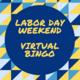 Labor Day Weekend - Virtual Bingo