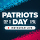 UTRGV Civic Engagement Alliance presents Patriot Day Instagram Live Event