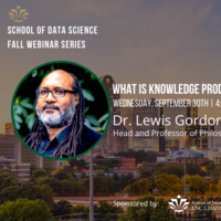 SDS Fall Seminar Series: What is Knowledge Production? Racism and Research in the Academy With Dr. Lewis Gordon