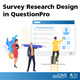 Survey Research Design in QuestionPro