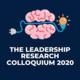 The Leadership Research Colloquium 2020