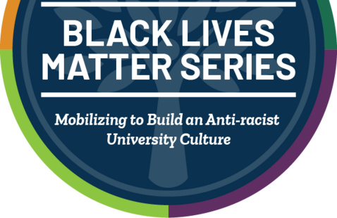 OHIO's Patton College of Education presents the Black Lives Matter Series: Mobilizing to Build an Antiracist University Culture