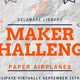 DeLaMare Library Maker Challenge Paper Airplanes Participate Virtually September 15th - 30th