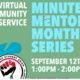 Virtual Community Service: Minute Mentors Monthly Series