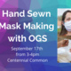 Hand Sewn Mask Making with OGS (in person)