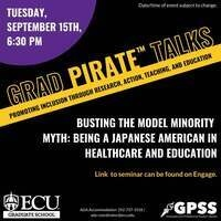 Grad PIRATE Talk: Busting the Model Minority Myth: Being Japanese American in Healthcare and Education