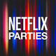 DSCC Netflix Parties