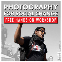 Photography for Social Change: Free Hands-On Workshop