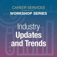 Industry Updates & Trends Workshop Series