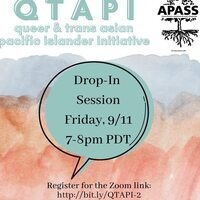 Queer and Trans Asian Pacific Islander (QTAPI) Drop-In Session