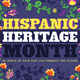 Hispanic Heritage Month. Be proud of your past and embrace the future