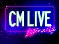 CM Live: Literally!