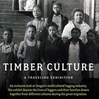 Exhibit: Timber Culture
