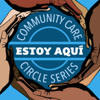 Community Care Circle - Anti-Blackness in the Latinx Community